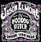 Jason Elmore and Hoodoo Witch