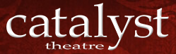 Catalyst Theatre